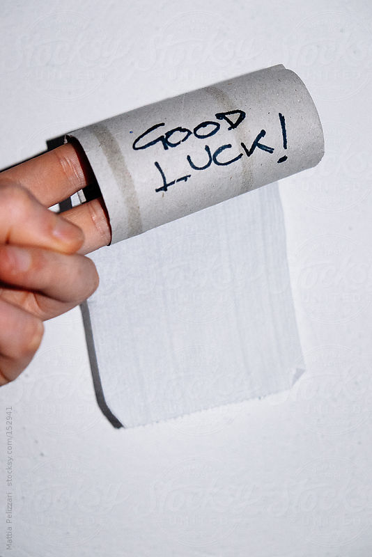 Empty Toilet Paper Roll . Good Luck by Mattia Pelizzari