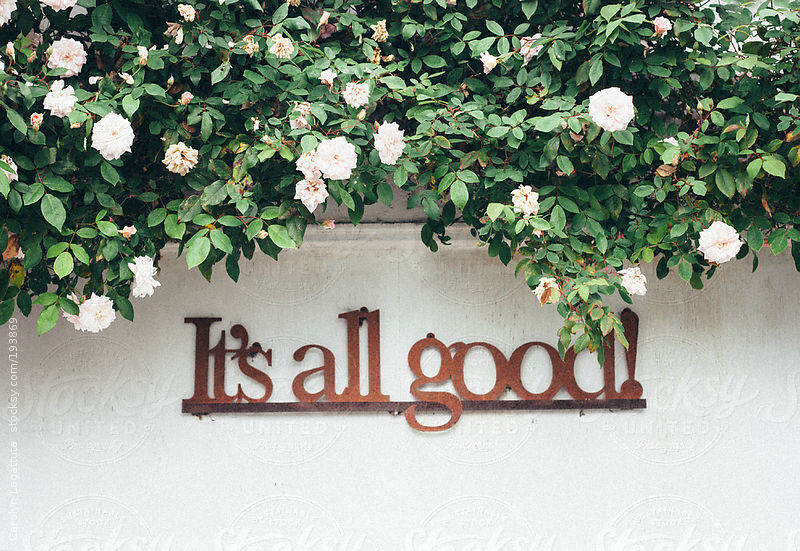 Sign on a wall saying: It's all good! by Carolyn Lagattuta
